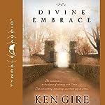 The Divine Embrace | Ken Gire