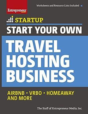 Start Your Own Travel Hosting Business: Airbnb, VRBO