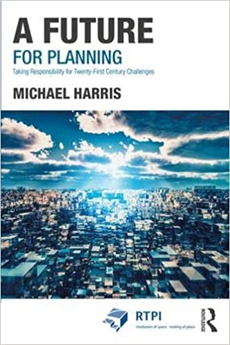 a future for planning taking responsibility for twenty first century challenges rtpi library series