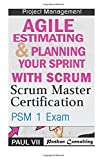 img - for Scrum Master: Scrum Master Certification: PSM 1 Exam: & Agile Estimating & Planning with Scrum (scrum master certification,scrum master, scrum, agile, agile scrum) book / textbook / text book