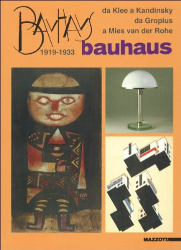 Bauhaus 1919-1933: Bauhaus : da Klee a Kandinsky, da Gropius a Mies van der Rohe (Italian and English Edition)