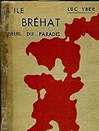 L'ILE BREHAT SEUIL DU PARADIS. by Luc…