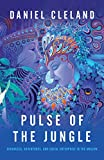 Pulse of the Jungle: Ayahuasca, Adventures, and Social Enterprise in the Amazon
