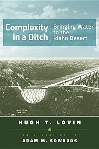 Complexity in a Ditch: Bringing Water to the Idaho Desert