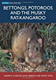 Bettongs, Potoroos and the Musky Rat-Kangaroo, Randy Rose and John Seebeck, 0643093419