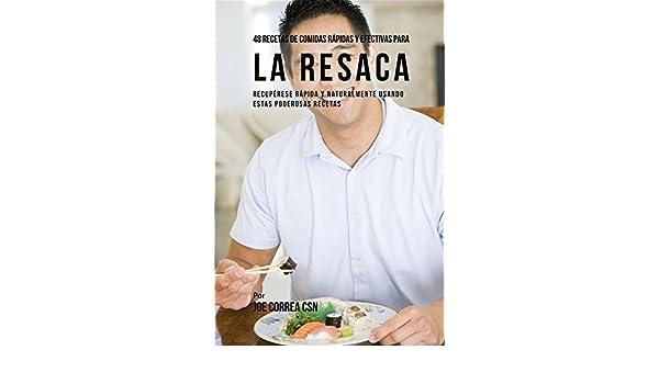 Amazon.com: 48 Recetas De Comidas Rápidas Y Efectivas Para La Resaca: Recupérese Rápida Y Naturalmente Usando Estas Poderosas Recetas (Spanish Edition) ...