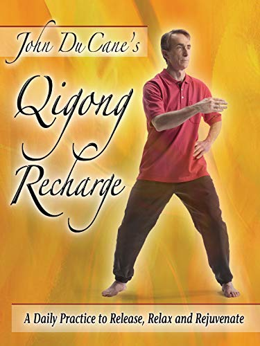 Qigong Recharge, A Daily Practice to Release, Relax and Rejuvenate -