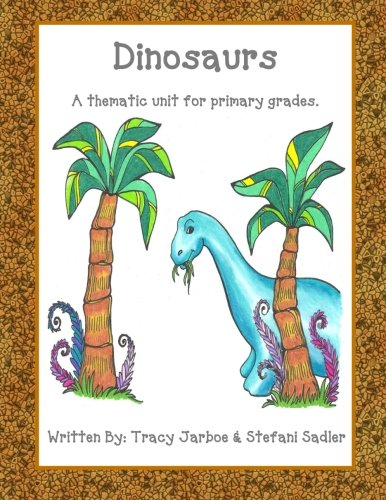 Dinosaurs: A thematic unit for primary grades