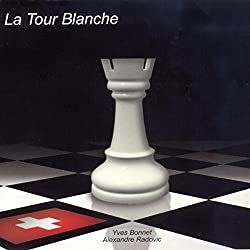 La Tour Blanche (Le Gambit Suisse 2)