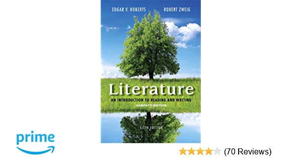 Amazon literature an introduction to reading and writing amazon literature an introduction to reading and writing compact edition 6th edition 9780321944788 edgar v roberts robert zweig books fandeluxe Image collections