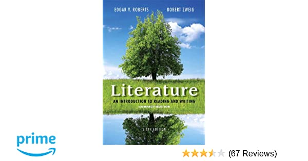 Amazon literature an introduction to reading and writing amazon literature an introduction to reading and writing compact edition 6th edition 9780321944788 edgar v roberts robert zweig books fandeluxe Images