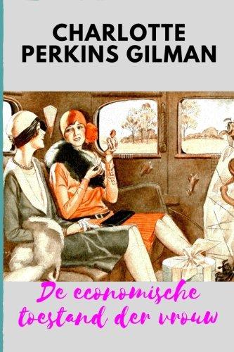 De economische toestand der vrouw by Charlotte Perkins Gilman (Dutch Edition) pdf epub
