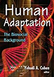 Human Adaptation: The Biosocial Background