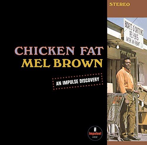 Chicken Fat (Mel Brown Chicken Fat)