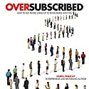 Oversubscribed: How to Get People Lining Up to Do Business with You Audiobook by Daniel Priestley Narrated by Roger Davis, Daniel Priestley