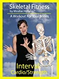 Skeletal Fitness 2 by Mirabai Holland: A Workout for your Bones, Interval Cardio - Strength