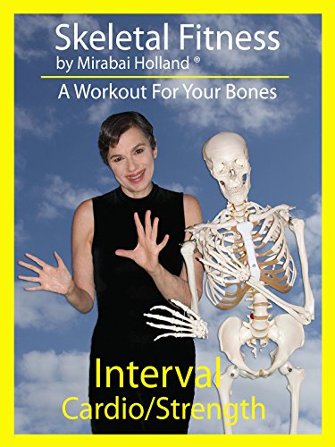 Skeletal Fitness 2 by Mirabai Holland: A Workout for your Bones, Interval Cardio - Strength by