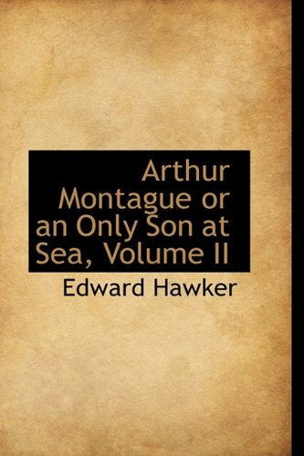 Read Online Arthur Montague or an Only Son at Sea, Volume II PDF