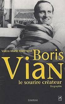 Boris Vian : Le sourire créateur par Marchand