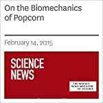 On the Biomechanics of Popcorn | Bethany Brookshire