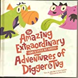 img - for The Amazing Extraordinary (and a little bit gross) Adventures of Digger & Tug book / textbook / text book