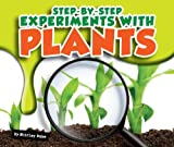 Step-by-Step Experiments with Plants, Shirley Duke, 1609735919