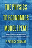 The Physics to Economics Model (PEM): A Natural Science First Principle of Economics How to Increase the Gross Domestic Product of the United States by 100 Percent in Eight Years
