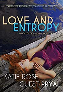Love and Entropy: A Hollywood Lights Novella (Hollywood Lights Series Book 2)