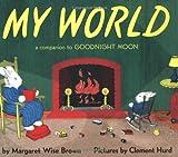 My World, Margaret Wise Brown, 0694016608