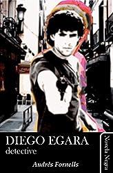 Diego Egara, detective (Spanish Edition)