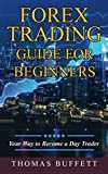 FOREX Trading Guide for Beginners: Your Way to Become a  Day Trader