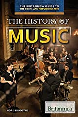 The History of Music (The Britannica Guide to the Visual and Performing Arts) Library Binding