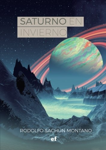 Saturno en invierno (Spanish Edition)