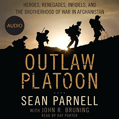 Outlaw Platoon: Heroes, Renegades, Infidels, and the Brotherhood of War in Afghanistan Audiobook [Free Download by Trial] thumbnail