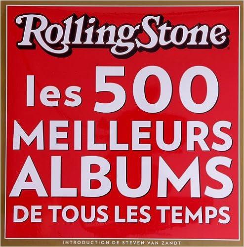 En ligne téléchargement Les 500 meilleurs albums de tous les temps pdf ebook