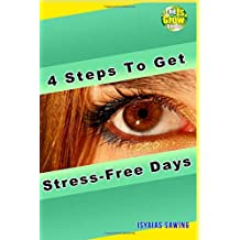 4 Steps to Get Stress-Free Days (The IsGrow Series)