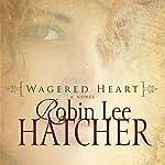 Wagered Heart | Robin Lee Hatcher