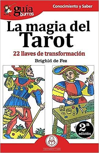 GuíaBurros La magia del Tarot: 22 llaves de transformación (Spanish Edition) (Spanish)