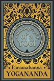 Autobiography of a Yogi, Paramahansa Yogananda, 1907661530
