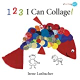 123 I Can Collage!, Irene Luxbacher, 1554533139