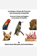 Los Amigos y Vecinos de Tz'unu'um - Una Introduccion al Kaqchikel: Tz'unu'um 's Friends and Neighbords - An Introduction Paperback