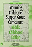 Mourning Child Grief Support Group Curriculum, Linda Lehmann and Shane R. Jimerson, 1583910999
