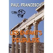 Les enfants d'Eubulide (French Edition)