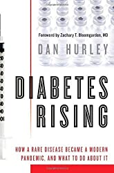 Diabetes Rising: How a Rare Disease Became a Modern Pandemic, and What to Do About It by Dan Hurley (2010-01-05)