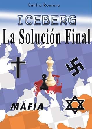 ICEBERG La Solución Final (Spanish Edition) - Kindle edition by