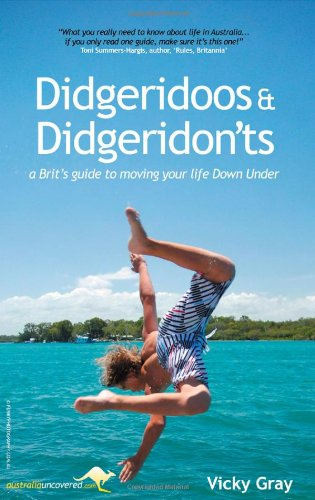 Didgeridoos and Didgeridon'ts: A Brit's Guide to Moving Your Life Down Under - 51IrKcUYgTL - Getting Down Under
