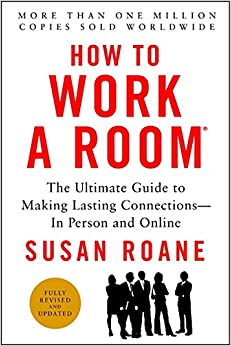 _PDF_ How To Work A Room, 25th Anniversary Edition: The Ultimate Guide To Making Lasting Connections--In Person And Online. Escuela Canadian Maxipack flexible central Gokyo