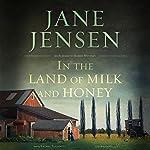 In the Land of Milk and Honey: The Elizabeth Harris Series, Book 2 | Jane Jensen