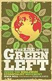 """""""The Rise of the Green Left Inside the Worldwide Ecosocialist Movement"""" av Derek Wall"""