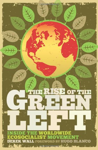 The Rise of the Green Left: Inside the Worldwide Ecosocialist Movement pdf epub